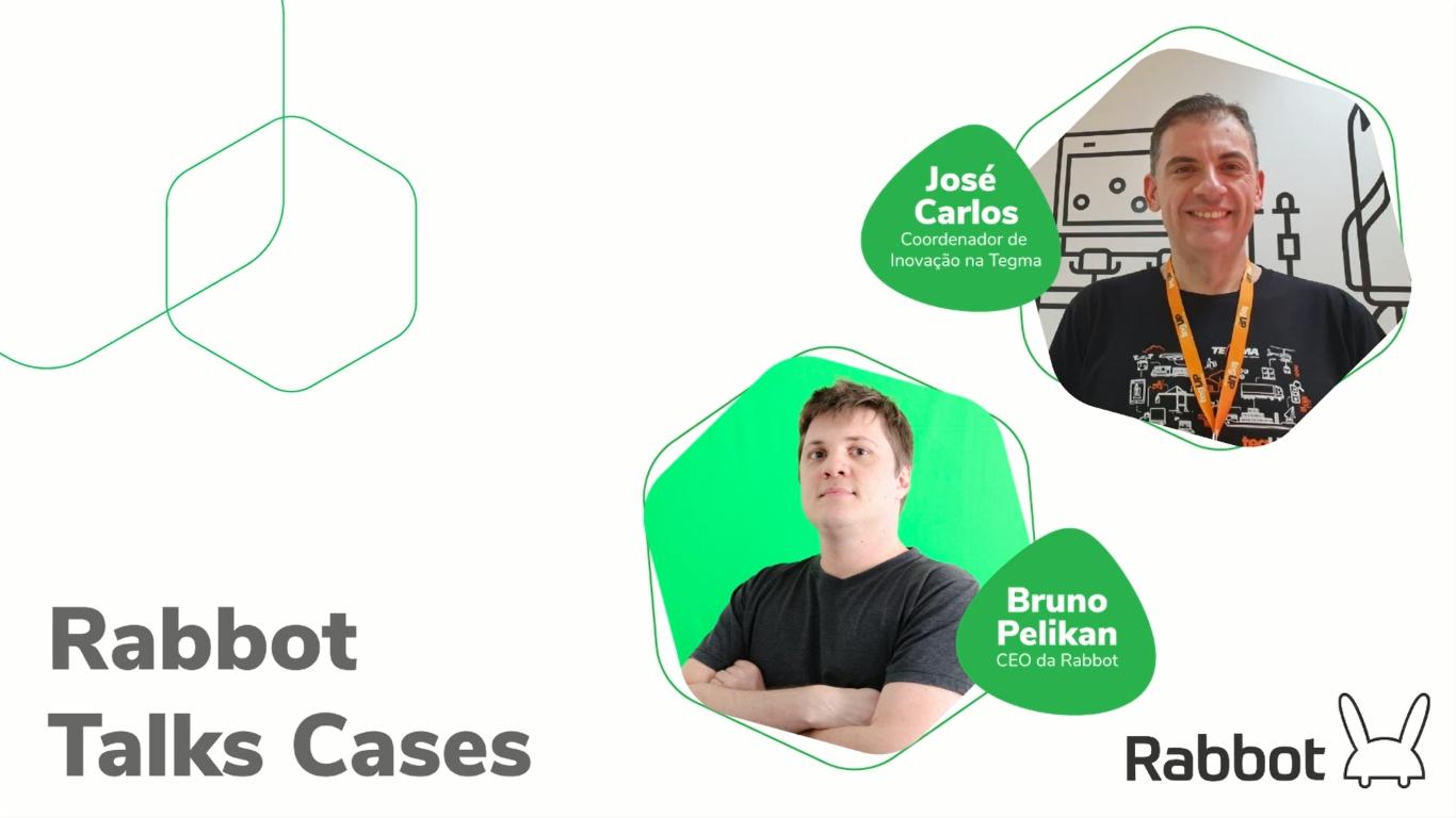 Rabbot Talks Cases: José Carlos, Tegma Gestão Logística
